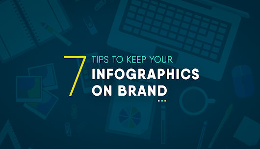 7 Ways to Keep Your Infographics On Brand