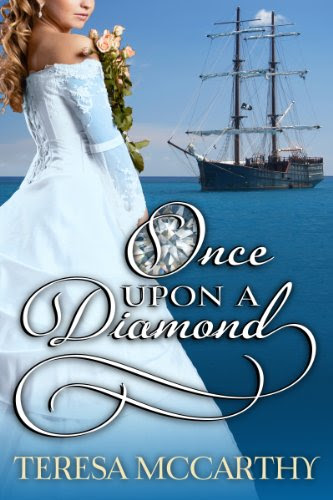 Once Upon A Diamond (A sweet Regency Historical Romance) by Teresa McCarthy