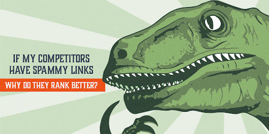 How To Outrank Competitors That Have Spammy Link Profiles