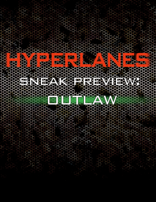 HYPERLANES Sneak Preview: Outlaw