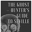 Amazon.com: The Ghost Hunter's Guide to Seville: A Guide to the Haunted and Mysterious Locations of Seville eBook: Cameron Parrish, Ana F.G.: Kindle Store