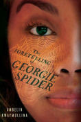 Title: The Foretelling of Georgie Spider: The Tribe Book 3, Author: Ambelin Kwaymullina