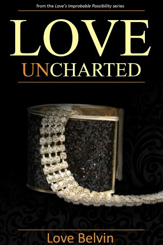 Love UnCharted (Love's Improbable Possibility) by Love Belvin