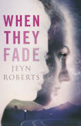 Title: When They Fade, Author: Jeyn Roberts