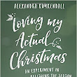 Alexandra Kuykendall, author of Loving My Actual Christmas | Q&A - Katherine Scott Jones