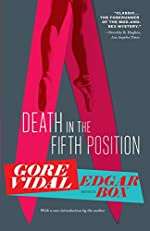Death in the Fifth Position by Gore Vidal writing as Edgar Box