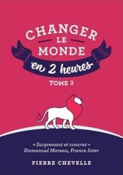 Couverture Changer le monde en 2 heures, tome 3