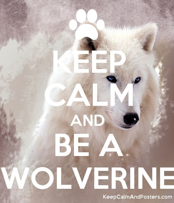 Keep Calm And Be A Wolverine Keep Calm And Posters Generator