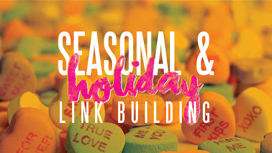 Seasonal and holiday link building