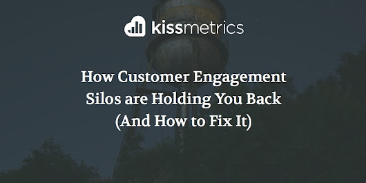 How Customer Engagement Silos are Holding You Back (And How to Fix It)