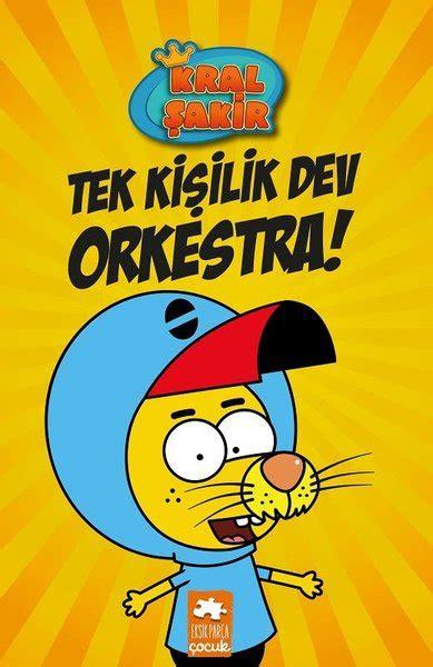 kral sakir tek kisilik dev orkestra dr kueltuer sanat