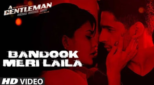 A Gentleman – Bandook Meri Laila | First Crush