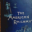 The American Railway by Bogart, Clarke, others, and Voorhees