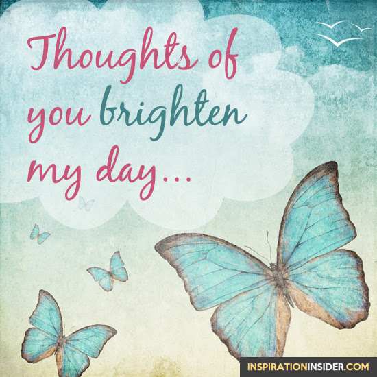 Thoughts Of You Brighten My Day Inspirational Motivational
