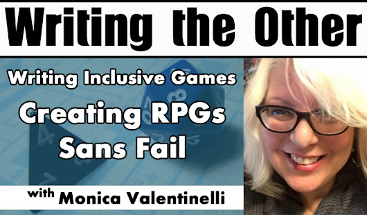 Writing Inclusive Games: Creating RPGs Sans Fail - Writing the Other
