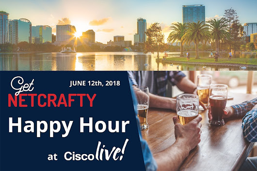 Cisco Live GetNetCrafty Happy Hour 2018
