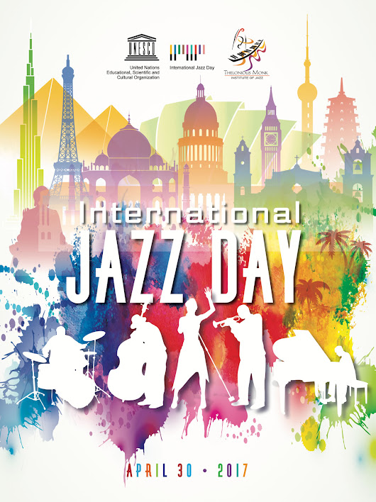 International Jazz Day | April 30, 2017
