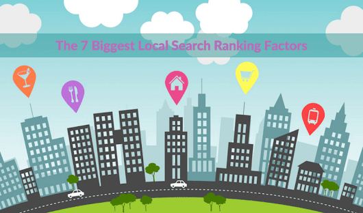 The 7 Biggest Local Search Ranking Factors (Infographic)