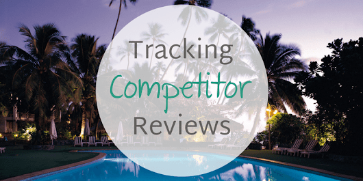 New Competition Review Tracker | Hotel Reputation Management
