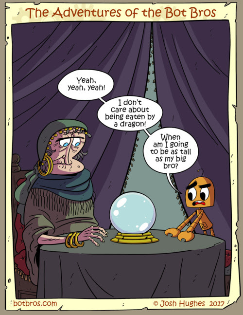 BotBros • If she was really a fortune teller, she'd know how...