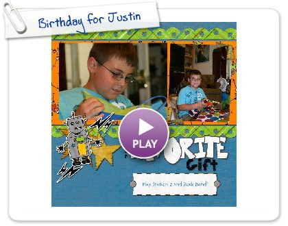 Click to play Birthday for Justin