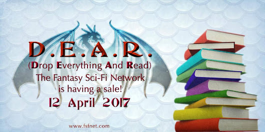 "#DEAR = ""Drop Everything And Read"" Day #book #sale 4/12/17! Many #free and #discounted at #FSFnet and Here!"