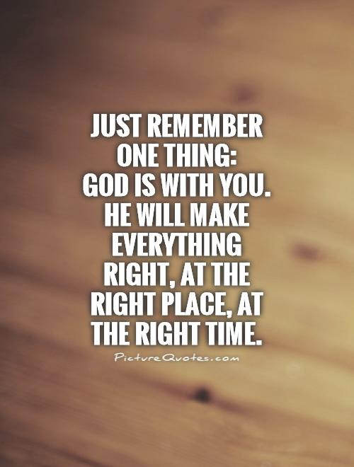 Just Remember One Thing God Is With You He Will Make Picture