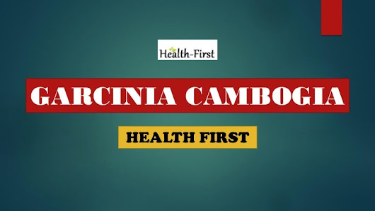 Garcinia Cambogia Weight Loss Pills at Health First