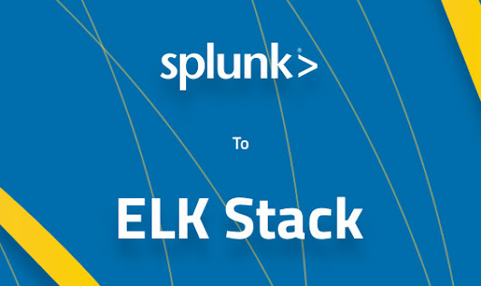 How to Migrate from Splunk to the ELK Stack - Logz.io