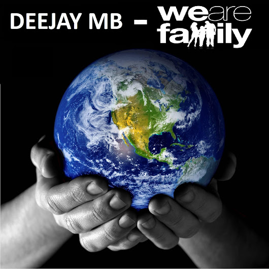WE ARE FAMILY (DEEJAY MB REMIX)