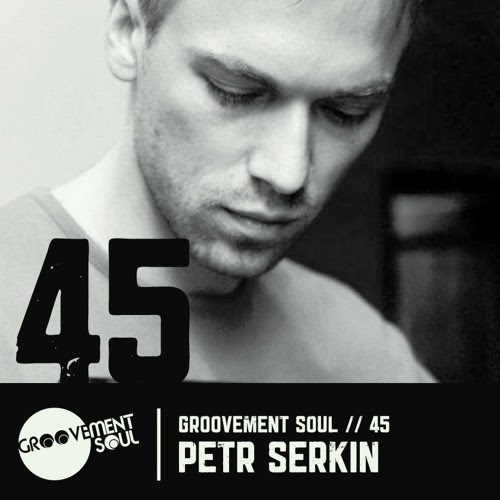 GS45 - PETR SERKIN (FREEDOM SESSIONS RECORDS) - GROOVEMENT SOUL EXCLUSIVE MIX by Groovement Soul