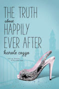 Title: The Truth About Happily Ever After, Author: Karole Cozzo