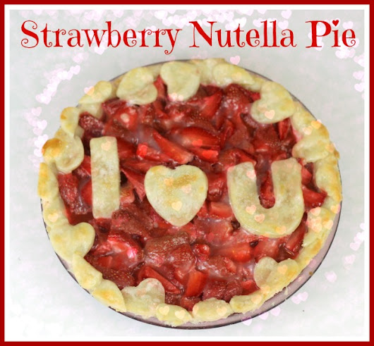 Strawberry Nutella Pie - Cooking By Laptop