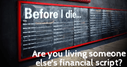 "Are You Trying too Hard to Follow the ""Right"" Financial Script for Your Life?"