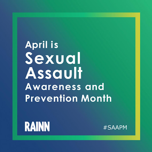 RAINN Prepares for Sexual Assault Awareness and Prevention Month 2017 | RAINN