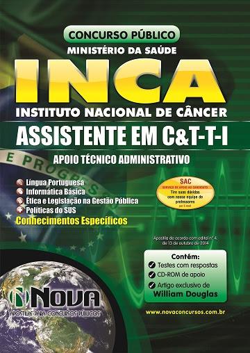 Apostila Ministério da Saúde Apoio Técnico Administrativo INCA 2014 - Assistente em C&T-T-I -