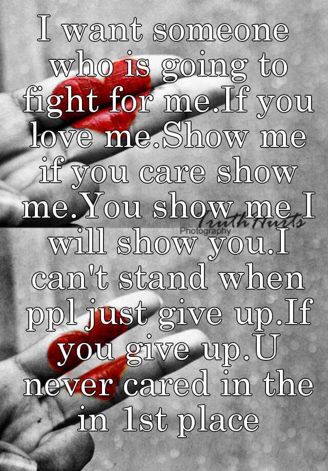 I Want Someone Who Is Going To Fight For Meif You Love Meshow Me