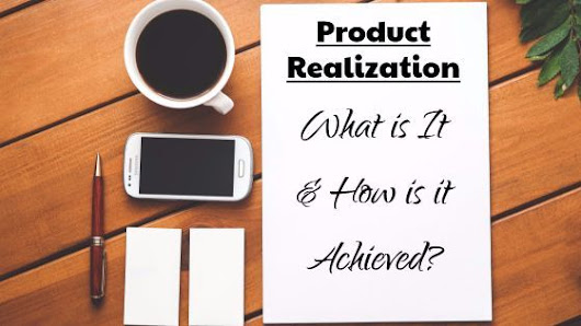 Product Realization: What is It and How is it Achieved?