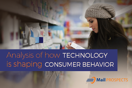 Analysis of how technology is shaping consumer behavior