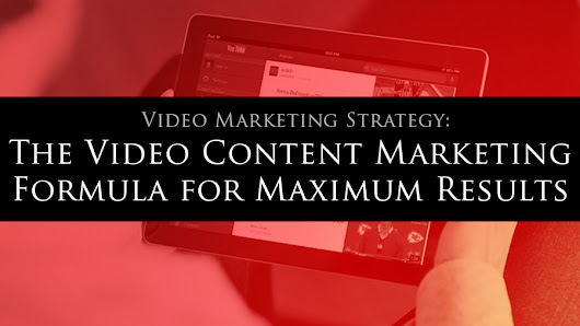 Video Marketing Strategy: The Video Content Marketing Formula for Maximum Results • My Lead System PRO - MyLeadSystemPRO