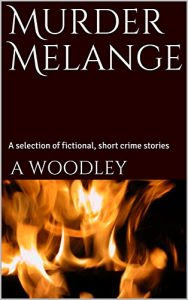 Murder Melange by A. Woodley