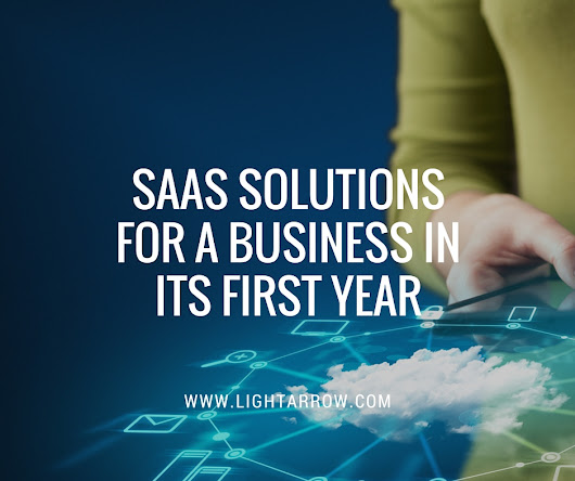 SaaS Solutions for a Business in Its First Year - LightArrow Inc