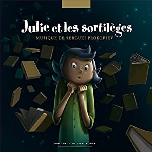 Julie et les sortilèges Performance