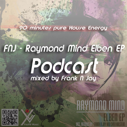 FNJ - Raymond Mind Elben EP Release Podcast