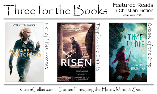 Three for the Books: Featured Reads in Christian Fiction, February 2016 | Karen Collier
