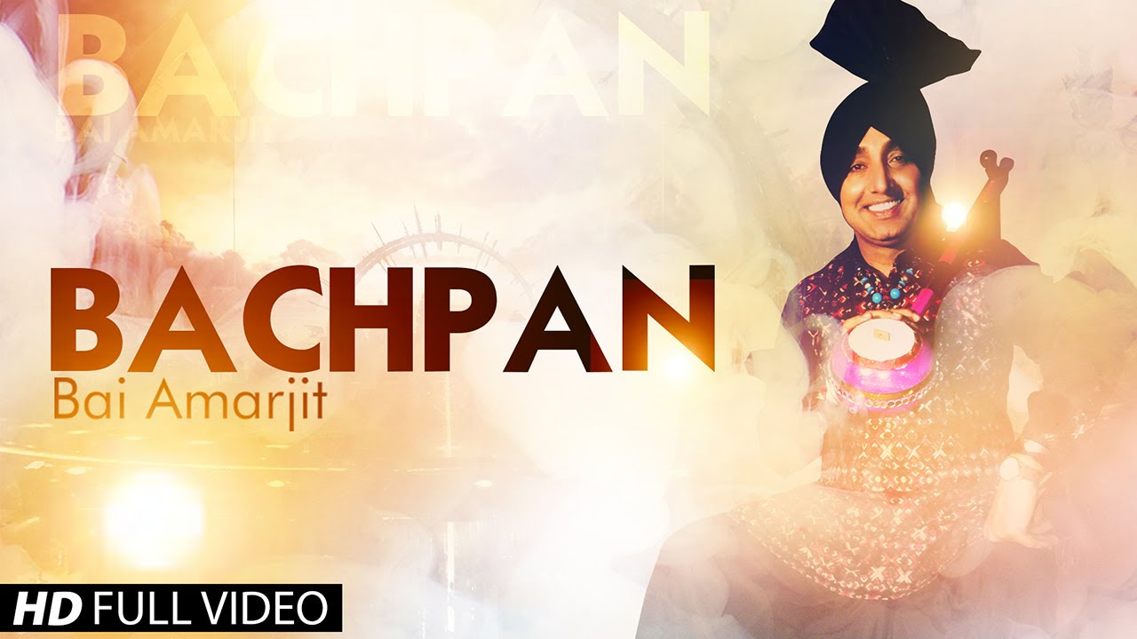 BACHPAN SONG LYRICS & VIDEO | BAI AMARJIT | BRAND NEW PUNJABI SONG 2014