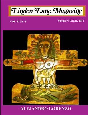 LINDEN LANE MAGAZINE, VOL 31 # 2. SUMMER/VERANO, 2012
