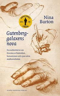 Gutenberggalaxens nova : en essäberättelse om Erasmus av Rotterdam, humanismen och 1500-talets medierevolution (inbunden)