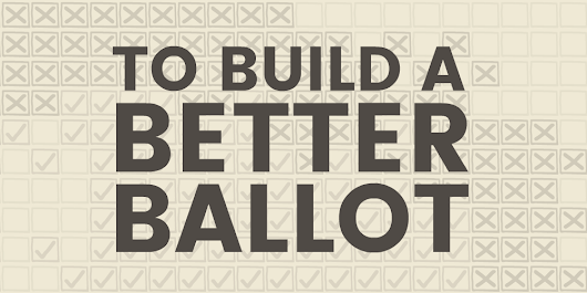 To Build a Better Ballot
