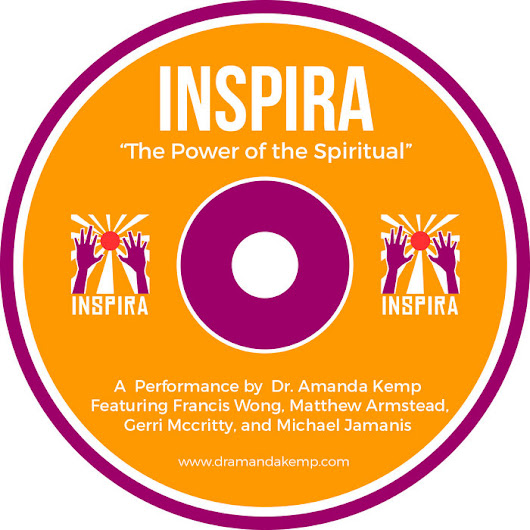 Inspira:  The Power of the Spiritual, by Amanda Kemp, Michael Jamanis, Francis Wong, Matthew Armstead, Gerri McCritty